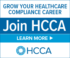 Grow your healthcare compliance career. Join HCCA | Learn more >