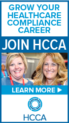 Grow your healthcare compliance career | Join HCCA | Learn More >