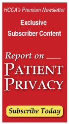 HCCA's Premium Newsletter: Report on Patient Privacy | Subscribe Today >