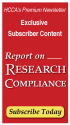 HCCA's Premium Newsletter: Report on Research Compliance | Subscribe Today >